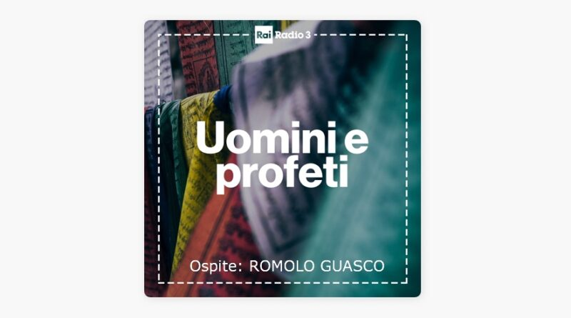 Uomini e profeti RAI Radio 3 con ospite Romolo Guasco
